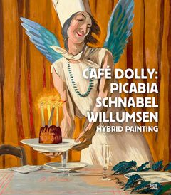Café Dolly: Picabia, Schnabel, Willumsen