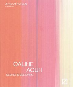 Caline Aoun: Seeing Is Believing