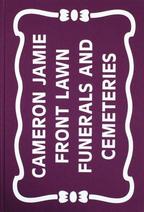 Cameron Jamie: Front Lawn Funerals and Cemeteries