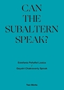 Can the Subaltern Speak?