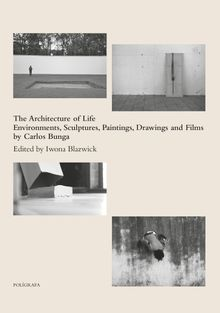 Carlos Bunga: The Architecture of Life