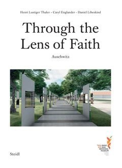 Caryl Englander, Henri Lustiger Thaler & Daniel Libeskind: Through the Lens of Faith