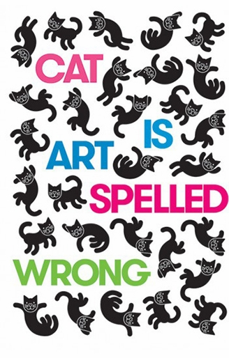 'Cat is Art Spelled Wrong' Launch at ARTBOOK @ Walker