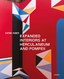 Catrin Huber: Expanded Interiors at Herculaneum and Pompeii