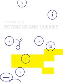Charles Gute: Revisions and Queries