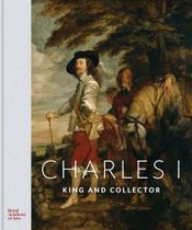 Charles I: King and Collector