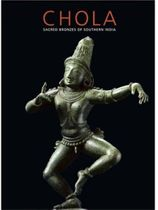 Chola: Secred Bronzed of Southern India