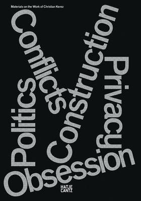 Christian Kerez: Conflicts Politics Construction Privacy Obsession