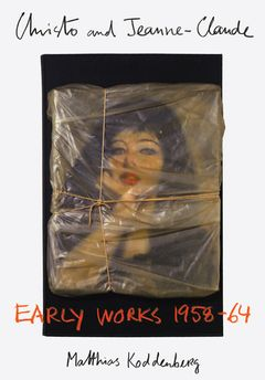 Christo & Jeanne-Claude: Early Works 1958-64