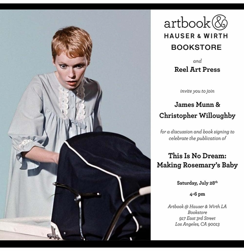 "Christopher Willoughby & James Munn launch ""This Is No Dream: Making Rosemary's Baby"" at Artbook @ Hauser & Wirth Los Angeles"