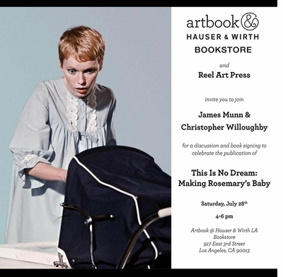 """Christopher Willoughby & James Munn launch """"This Is No Dream: Making Rosemary's Baby"""" at Artbook @ Hauser & Wirth Los Angeles"""