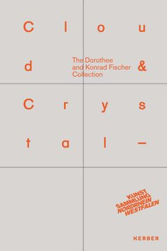 Cloud & Crystal: The Dorothee and Konrad Fischer Collection