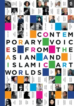 Contemporary Voices from the Asian and Islamic Art Worlds