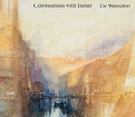 Conversations with Turner: The Watercolors
