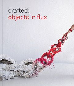Crafted: Objects in Flux