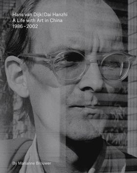Hans van Dijk: A Life with Art in China