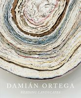 Damián Ortega: Reading Landscapes