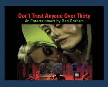 Dan Graham: Don't Trust Anyone Over Thirty