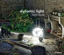 Daniel Hausig: Dynamic Light