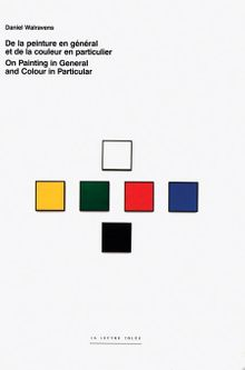 Daniel Walravens: On Painting in General and Colour in Particular