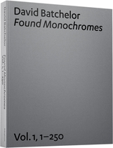 David Batchelor: Found Monochromes