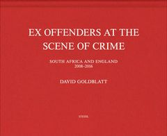 David Goldblatt: Ex Offenders at the Scene of Crime
