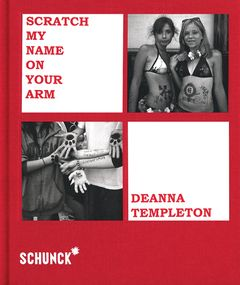Deanna Templeton: Scratch My Name On Your Arm