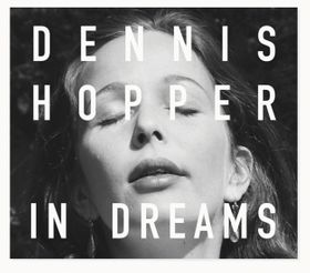 Dennis Hopper: In Dreams
