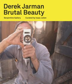 Derek Jarman: Brutal Beauty