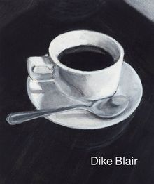Dike Blair: Drawings