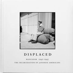 Displaced: Manzanar 1942–1945