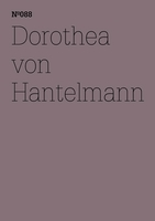 Dorothea von Hantelmann: Notes on the Exhibition