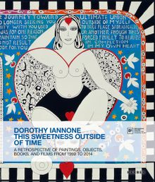 Dorothy Iannone: This Sweetness Outside of Time
