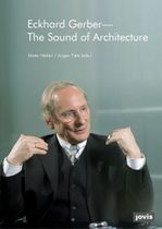 Eckhard Gerber: The Sound of Architecture