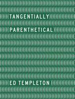 Ed Templeton: Tangentially Parenthetical