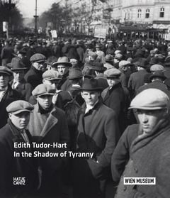 Edith Tudor Hart: In the Shadow of Tyranny