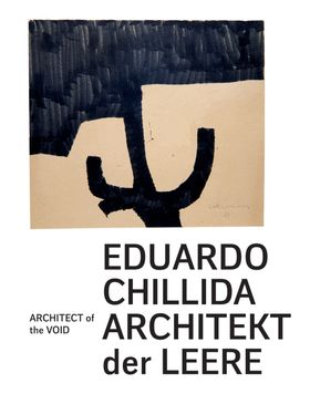 Eduardo Chillida: Architect of the Void