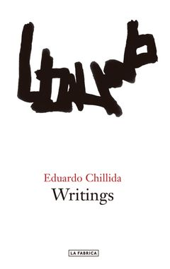 Eduardo Chillida: Writings