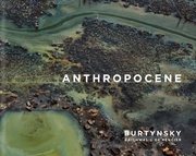Edward Burtynsky with Jennifer Baichwal and Nick de Pencier: Anthropocene