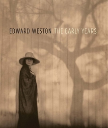 Edward Weston: The Early Years