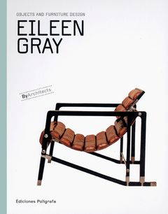 Eileen Gray: Objects and Furniture Design