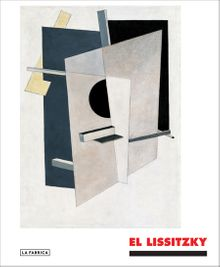 El Lissitzky: The Experience of Totality