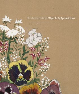 Elizabeth Bishop: Objects & Apparitions