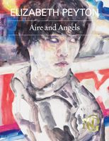 Elizabeth Peyton: Aire and Angels