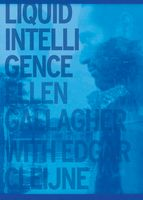 Ellen Gallagher & Esgar Cleijne: Liquid Intelligence