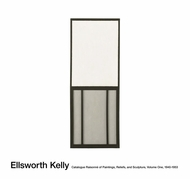 Ellsworth Kelly: Catalogue Raisonné of Paintings, Reliefs, and Sculpture Volume 1