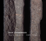 Elyn Zimmerman: Places + Projects, Forty Years