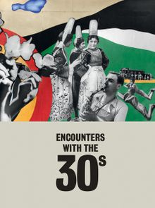 Encounters with the 30s