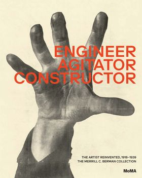 Engineer, Agitator, Constructor: The Artist Reinvented