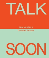 Erik Kessels & Thomas Sauvin: Talk Soon